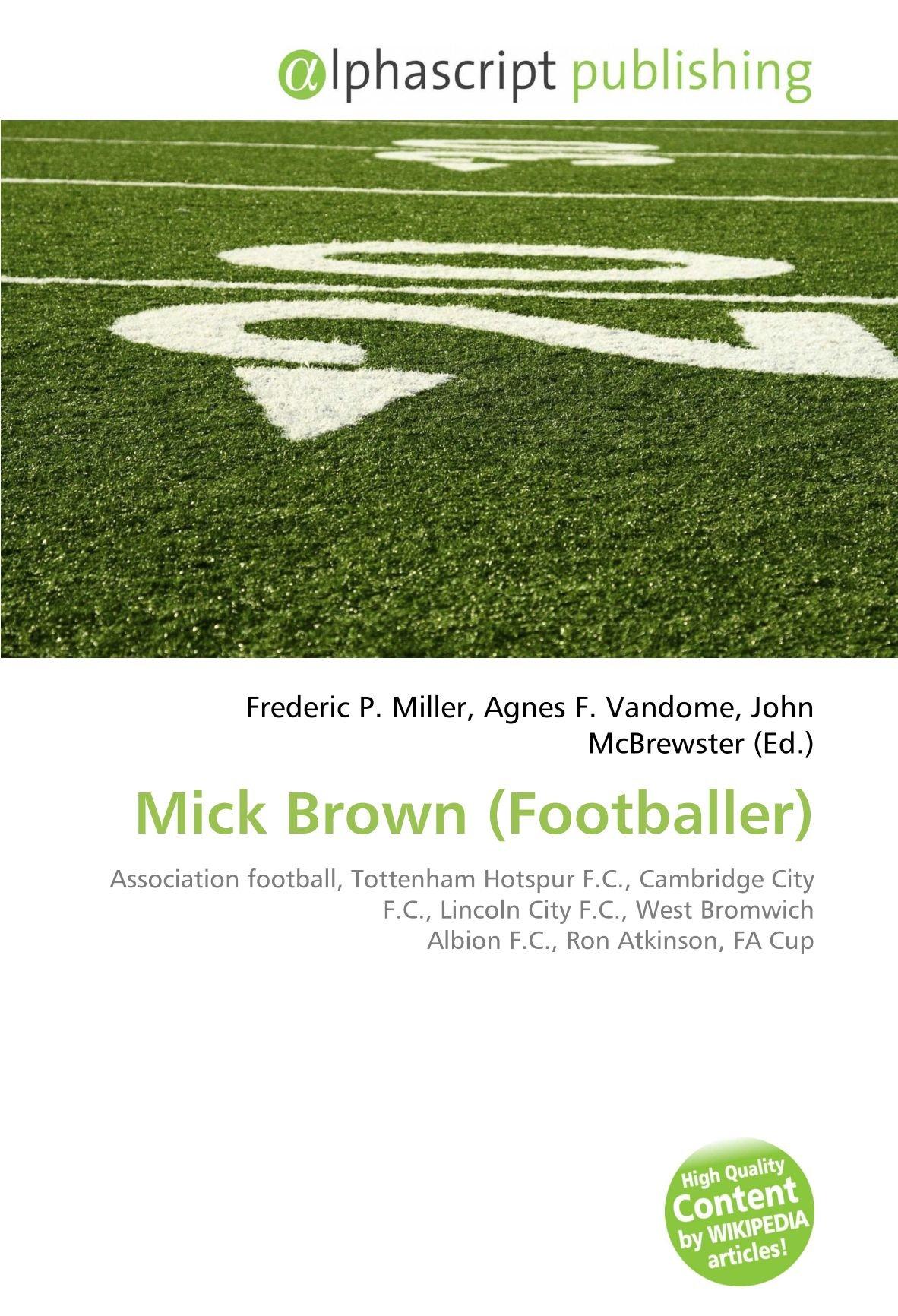 Mick Brown Footballer : Association football, Tottenham ...