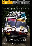 Nowhere Like Home (English Edition)
