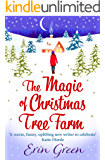 The Magic of Christmas Tree Farm: A magical festive romance from the author of the bestselling A Christmas Wish
