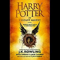 Harry Potter et l'Enfant Maudit - Parties Un et Deux: Le texte officiel de la production originale du West End (Londres…