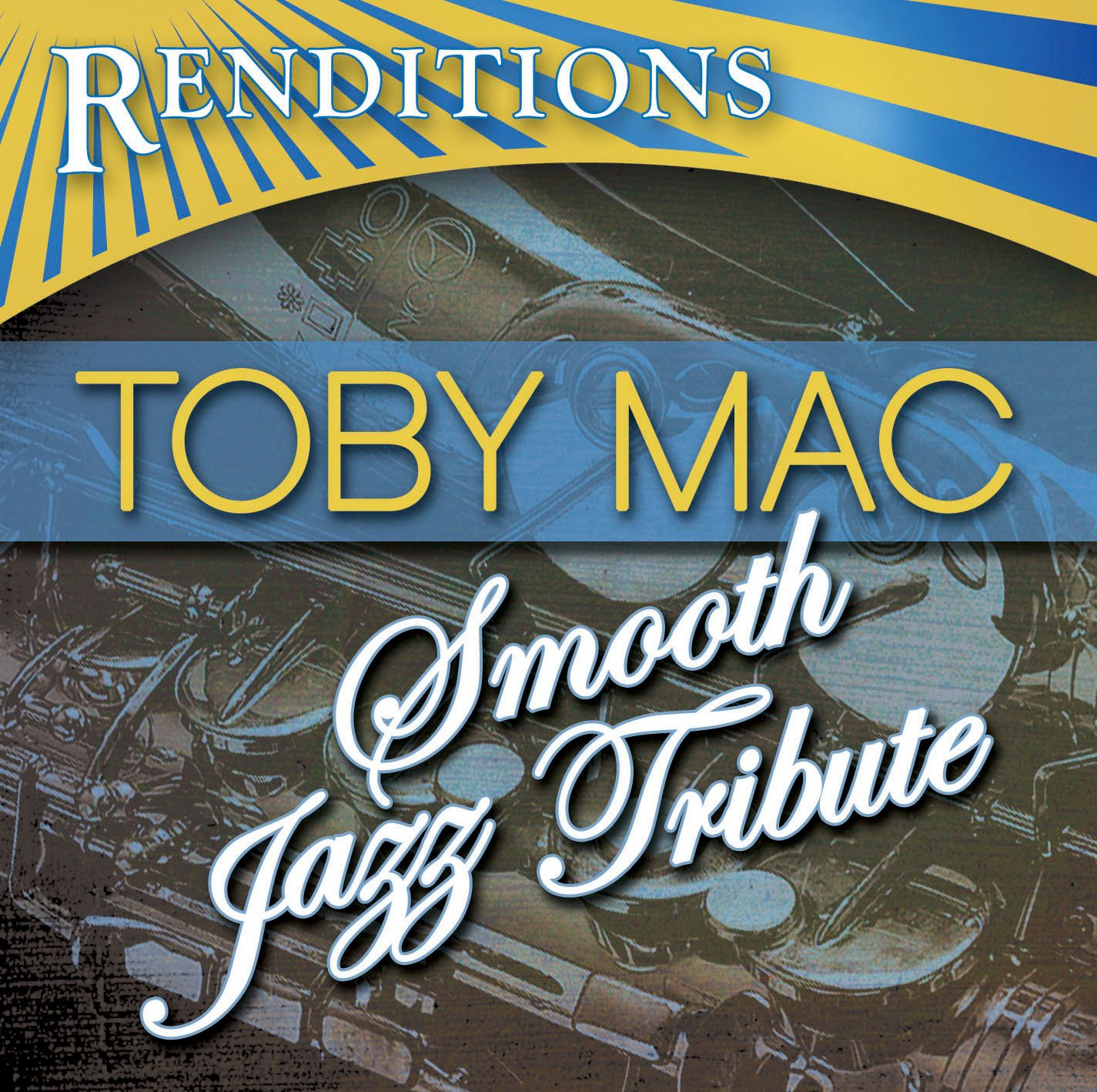 Renditions: Tobymac Smooth Jazz Tribute