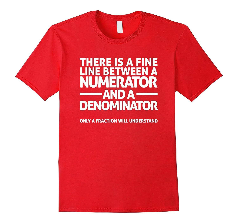 e8480a87 Funny Math T Shirt FINE LINE NUMERATOR DENOMINATOR - Goatstee