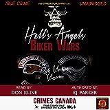 Hell's Angels Biker Wars: The Rock Machine Massacres: Crimes Canada: True Crimes That Shocked the Nation, Book 8