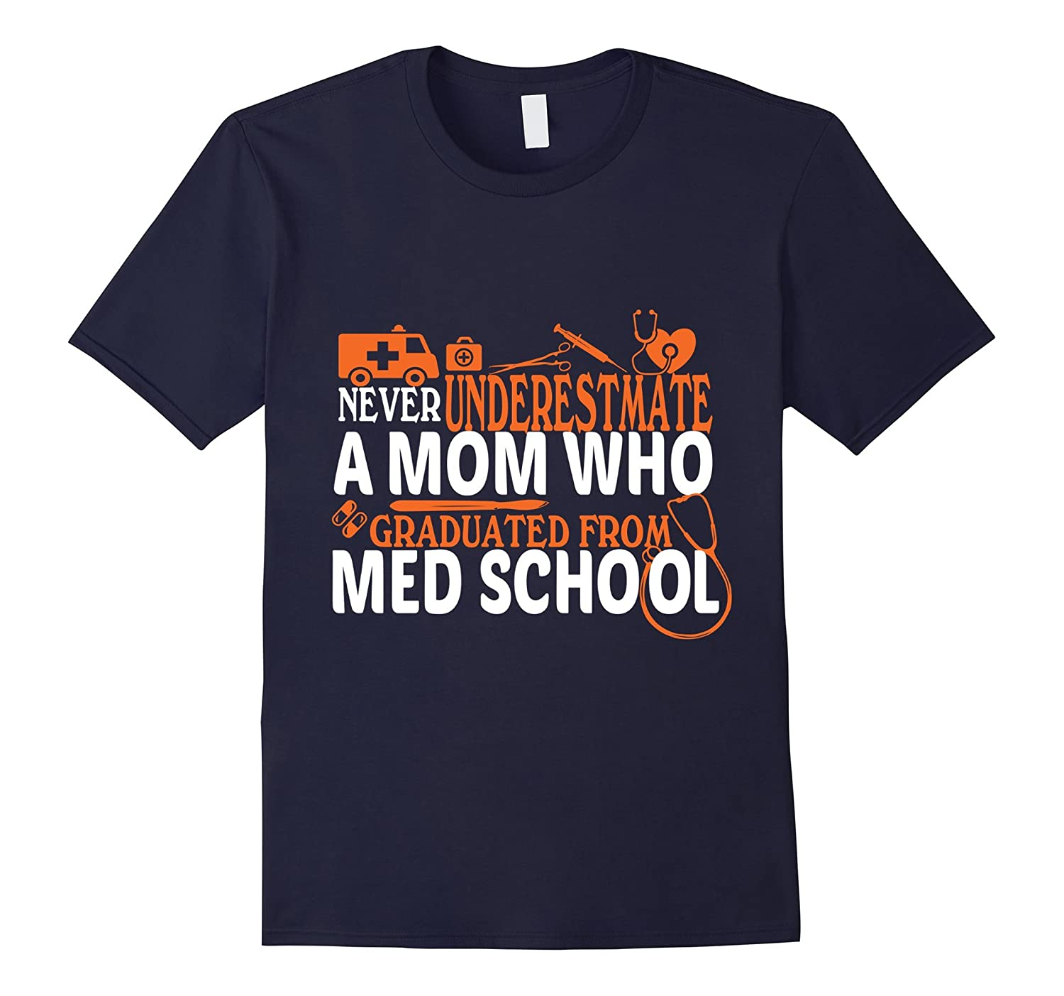 A Mom Who Graduated From Med Shool T Shirt Awesome Mom-CD