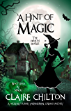 A Hint of Magic: Bewitched by Magic (The Demon Diaries)