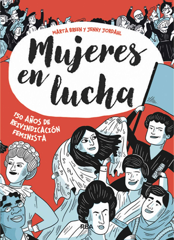 Mujeres en lucha: 150 años de reivindicación feminista OTROS NO FICCIÓN: Amazon.es: Breen, Marta, Jordahl, Jenny, Llasat Botija, Isabel: Libros
