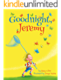 Bedtime Story: Goodnight, Jeremy (Picture Book, Children`s book for Beginner Readers, Ages 2-7)