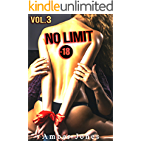 No Limit  / Vol. 3 / (-18): Un Roman Érotique X Réservée Aux Adultes XXX (English Edition)