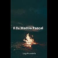 Il fu Mattia Pascal (illustrato) (Italian Edition)