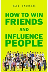 How to Win Friends and Influence People (English Edition) eBook Kindle