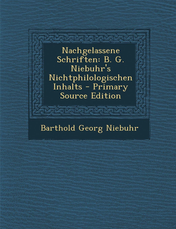 Download Nachgelassene Schriften: B. G. Niebuhr's Nichtphilologischen Inhalts (German Edition) PDF