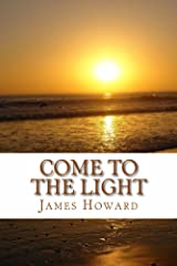 Come To The Light Kindle Edition