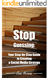 Stop Guessing: Your Step-by-Step Guide to Creating a Social Media Strategy