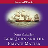 Lord John and the Private Matter: Lord John, Book 1