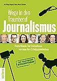 Wege in den Traumberuf Journalismus: Deutschlands Top-Journalisten verraten ihre Erfolgsgeheimnisse. Mit praktischem Studienführer (defacto 2)