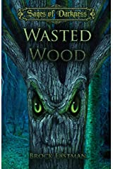 Wasted Wood (Sages of Darkness) Paperback