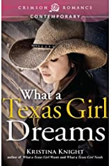 What a Texas Girl Dreams (Texas Wishes Book 3) Kindle Edition