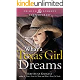 What a Texas Girl Dreams (Texas Wishes Book 3)