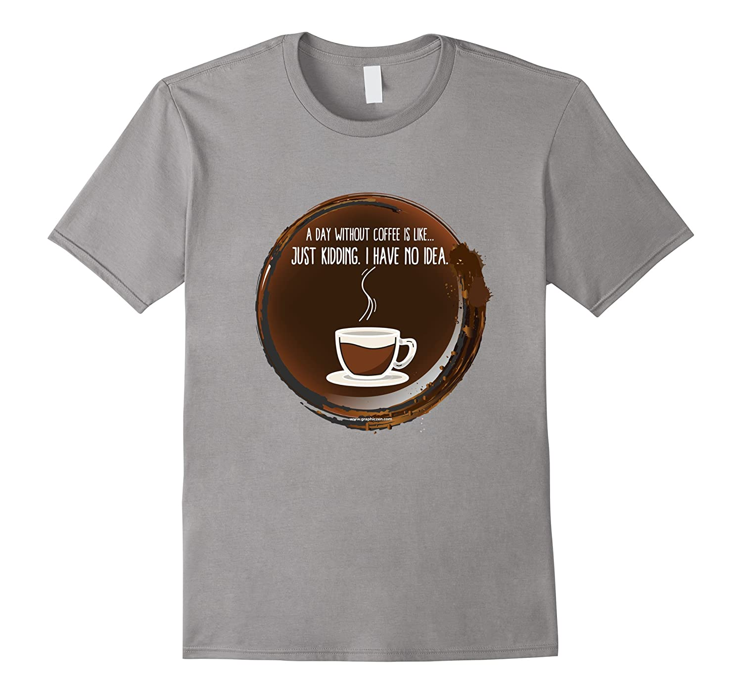 A Day Without Coffee Coffee Stain T-shirt-PL