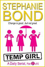 Temp Girl: part 2 of 6 (Kindle Single)