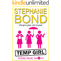 Temp Girl: part 2 of 6 (Kindle Single)