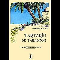Tartarín de Tarascón: Edición anotada e ilustrada
