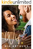 Be My Wife: A BWWM Romance (Make It Marriage Book 6)