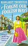 Forgive our Foolish Ways: An unforgettable saga of the power of friendship