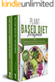 Plant Based Diet for Beginners: 2 in 1: A Beginners Guide to start Cooking Delicious Vegan Comfort Recipes, Healthy Whole Food that will make you Lose Weight & feel great. 350+ mouthwatering recipes