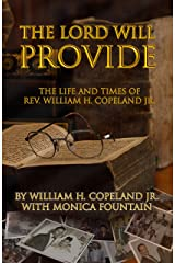 The Lord Will Provide: The Life & Times of Rev. William H. Copeland Jr. Paperback