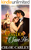 A Cowboy to Save Her: A Christian Historical Romance Novel