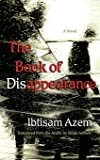 The Book of Disappearance: A Novel (Middle East Literature In Translation)