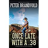 Once Late With a .38 (A Sheriff Ben Stillman Western)