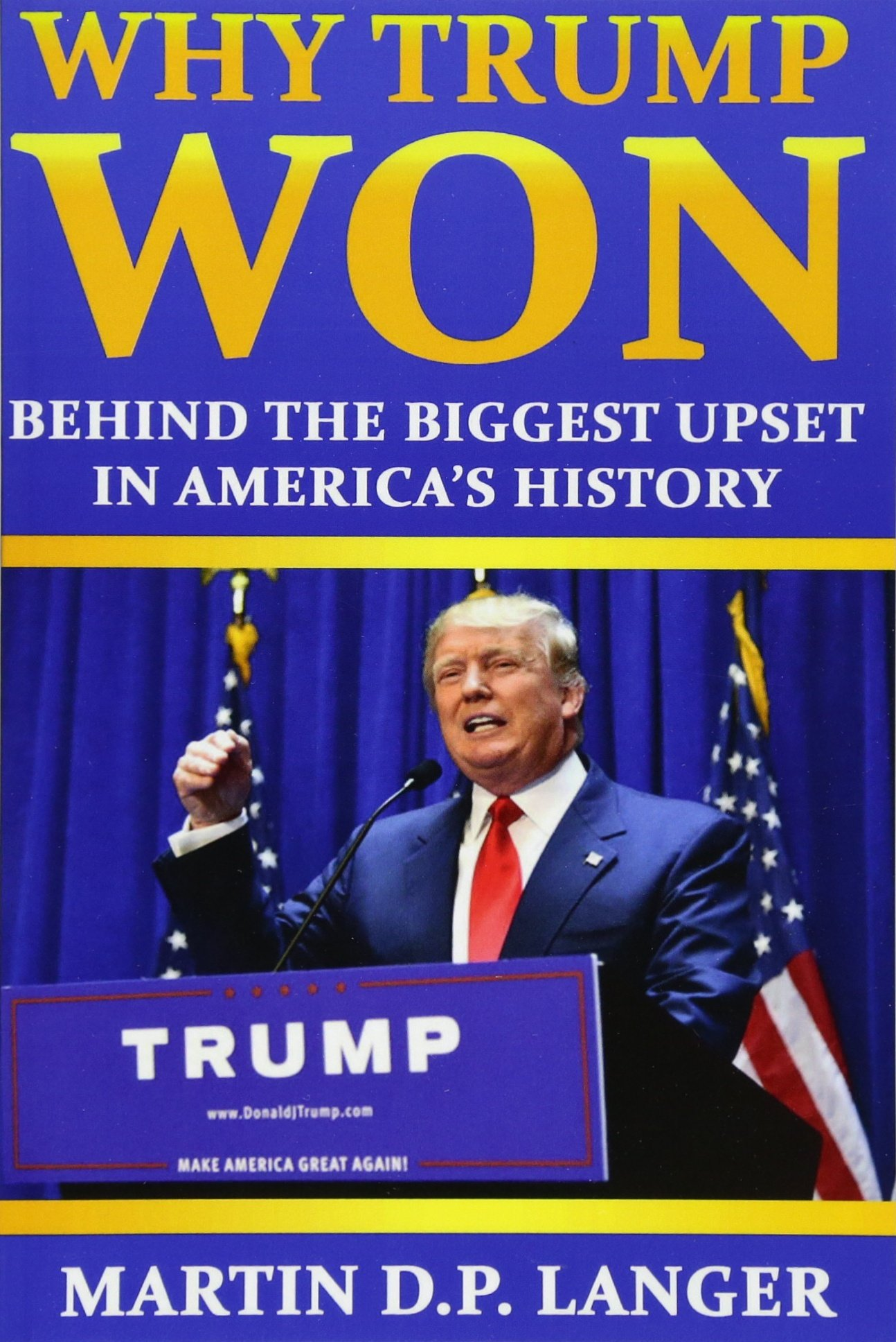 Read Online Why Trump Won: The reasons behind the biggest upset in America's history ebook