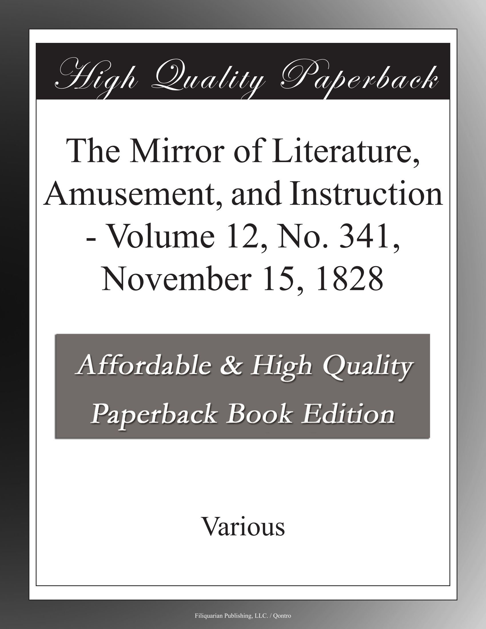 Read Online The Mirror of Literature, Amusement, and Instruction - Volume 12, No. 341, November 15, 1828 pdf epub