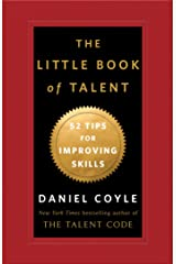 The Little Book of Talent: 52 Tips for Improving Your Skills Kindle Edition