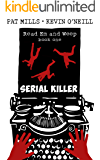 Serial Killer: A wickedly subversive thriller with a darkly funny heart (Read Em and Weep Book 1)