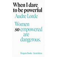 When I Dare to Be Powerful: Audre Lorde
