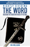 Rightly Dividing the Word: Unlocking the Hidden Mysteries of the Bible