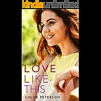 Love Like This (Rose Lake Series Book 1)