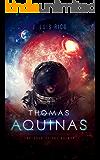 Thomas Aquinas, Explorer of the galaxy (Thomas Aquinas series)