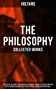 The Philosophy of Voltaire - Collected Works: Treatise On Tolerance, Philosophical Dictionary, Candide, Letters on England, Plato's Dream, Dialogues, The ... of religion and freedom of expression