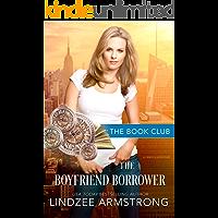 The Boyfriend Borrower: A No Match for Love Romance (Book Club 7)