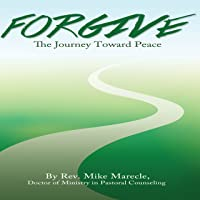 Forgive: The Journey Toward Peace