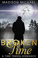 Broken Time : A Time Travel Romance Kindle Edition