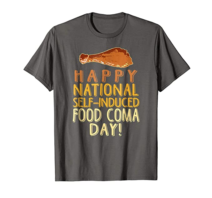 Amazon Com Funny Thanksgiving Shirts Happy Food Coma Day Clothing