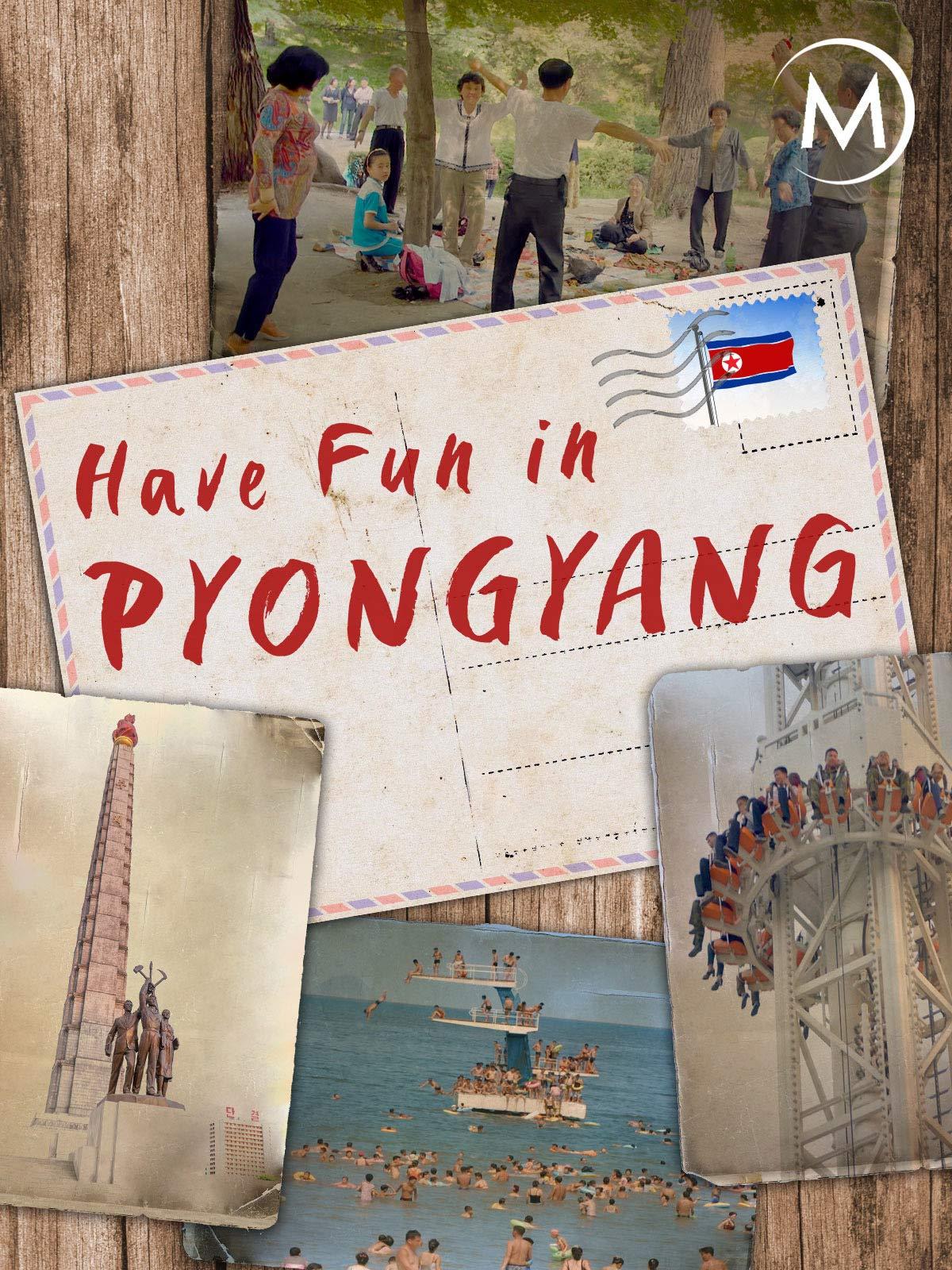 Have Fun in Pyongyang on Amazon Prime Video UK