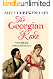 The Georgian Rake: An intriguing historical romance