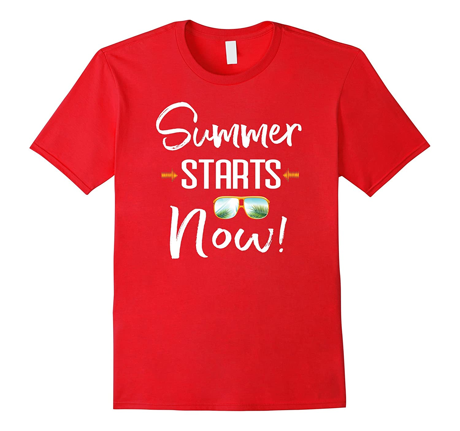 Summer Starts Now T-Shirt  Gifts for Teachers and Student-Vaci