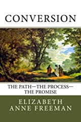 Conversion: The Path—The Process— The Promise Kindle Edition